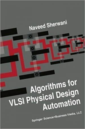 Download Algorithms for VLSI Physical Design Automation by Sherwani, Naveed A. (2013) Paperback free book as pdf format