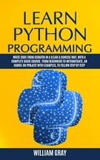 Book LEARN PYTHON PROGRAMMING: Write code from scratch in a clear & concise way, with a complete basic course. From beginners to intermediate, an hands-on project with examples free