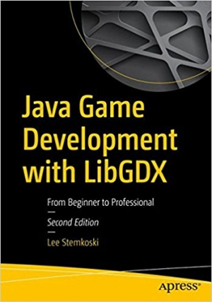 Download Java Game Development with LibGDX, 2nd Edition free book as pdf format