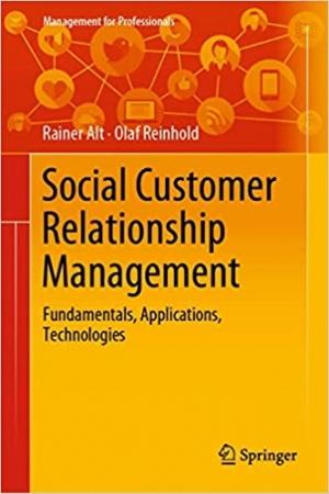 Download Social Customer Relationship Management: Fundamentals, Applications, Technologies free book as pdf format
