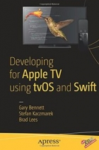 Book Developing for Apple TV using tvOS and Swift free