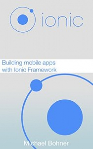 Download Ionic: Building mobile apps with Ionic Framework free book as pdf format