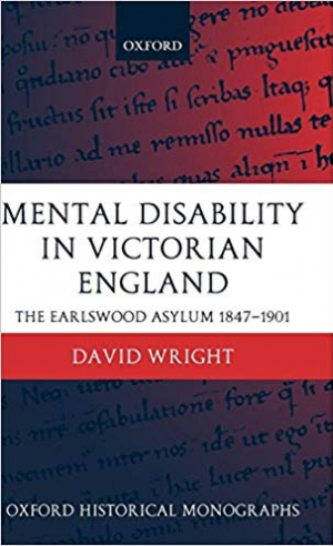 Download Mental Disability in Victorian England: The Earlswood Asylum 1847-1901 (Oxford Historical Monographs) free book as pdf format