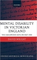Book Mental Disability in Victorian England: The Earlswood Asylum 1847-1901 (Oxford Historical Monographs) free