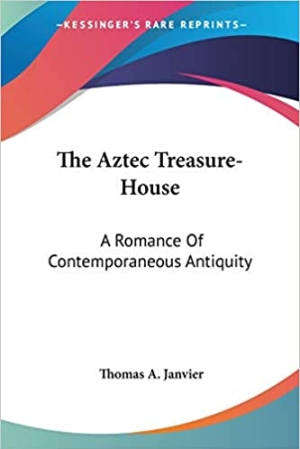 Download The Aztec Treasure-House A Romance of Contemporary Antiquity free book as pdf format