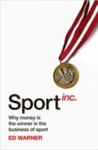 Book Sport Inc.: Why money is the winner in the business of sport free
