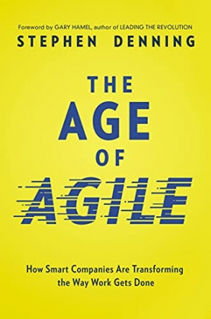 Download The Age of Agile: How Smart Companies Are Transforming the Way Work Gets Done free book as epub format