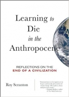 Book Learning to Die in the Anthropocene: Reflections on the End of a Civilization (City Lights Open Media) free