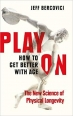 Book Play On: How to Get Better With Age free