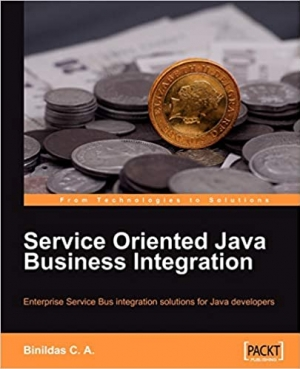 Download Service Oriented Java Business Integration: Enterprise Service Bus integration solutions for Java developers free book as pdf format