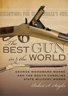Book The Best Gun in the World : George Woodward Morse and the South Carolina State Military Works free