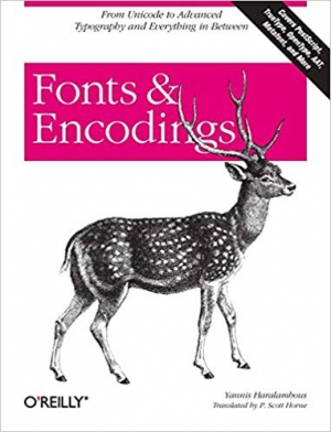 Download Fonts & Encodings: From Advanced Typography to Unicode and Everything in Between free book as pdf format