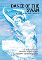 Book Dance of the Swan: The Story About Anna Pavlova (A Creative Minds Biography) free