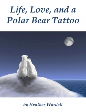 Download Life, Love, and a Polar Bear Tattoo free book as pdf format