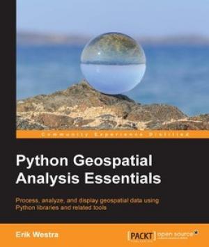 Download Python Geospatial Analysis Essentials free book as pdf format