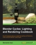 Book Blender Cycles: Lighting and Rendering Cookbook free