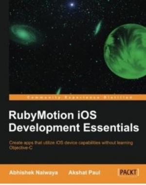 Download RubyMotion iOS Development Essentials free book as pdf format