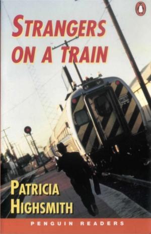 Download Strangers on a Train (Penguin Longman Penguin Readers) free book as pdf format