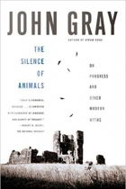 Book The Silence of Animals: On Progress and Other Modern Myths free