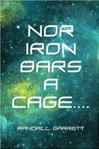 Nor Iron Bars a Cage...