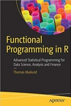 Book Functional Programming in R: Advanced Statistical Programming for Data Science, Analysis and Finance free