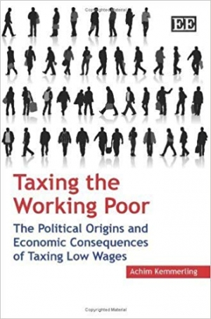 Download Taxing the Working Poor: The Political Origins and Economic Consequences of Taxing Low Wages by Achim Kemmerling free book as pdf format