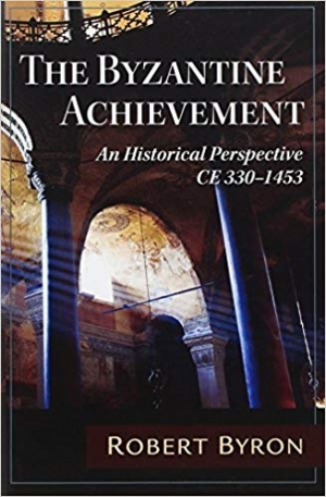 Download The Byzantine Achievement: An Historical Perspective; C.E. 330-1453 free book as epub format