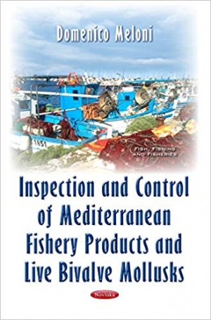 Download Inspection and Control of Mediterranean Fishery Products and Live Bivalve Mollusks (Fish, Fishing, and Fisheries) free book as pdf format