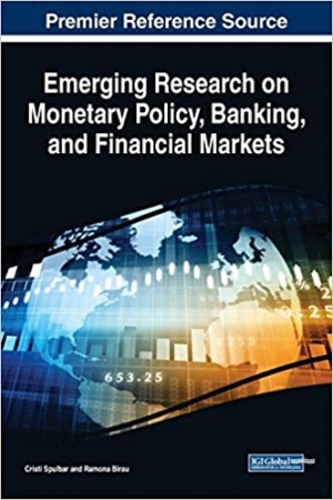 Download Emerging Research on Monetary Policy, Banking, and Financial Markets (Advances in Finance, Accounting, and Economics) free book as pdf format