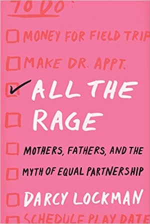 Download All the Rage: Mothers, Fathers, and the Myth of Equal Partnership free book as epub format