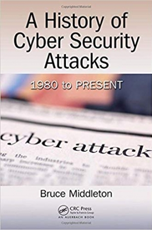 Download A History of Cyber Security Attacks: 1980 to Present free book as pdf format