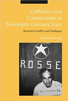 Catholics and Communists in Twentieth-Century Italy: Between Conflict and Dialogue