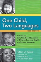 Book One Child, Two Languages: A Guide for Early Childhood Educators of Children Learning English as a Second Language, Second Edition free