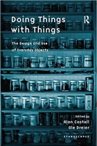Book Doing Things with Things: The Design and Use of Everyday Objects free