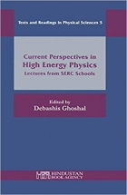 Book Current Perspectives in High Energy Physics: Lectures from SERC Schools (Texts and Readings in Physical Sciences) free