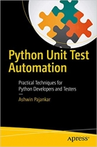 Book Python Unit Test Automation: Practical Techniques for Python Developers and Testers free