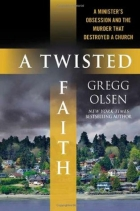 Book A Twisted Faith: A Minister's Obsession and the Murder That Destroyed a Church free