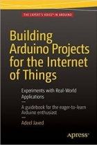 Book Building Arduino Projects for the Internet of Things free