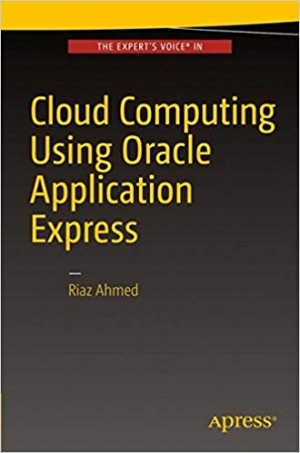 Download Cloud Computing Using Oracle Application Express free book as pdf format