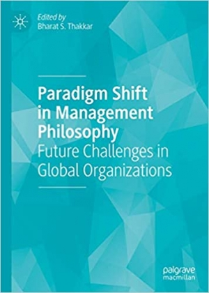Download Paradigm Shift in Management Philosophy: Future Challenges in Global Organizations free book as pdf format