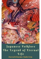 Book Japanese Folklore The Legend of Eternal Life free
