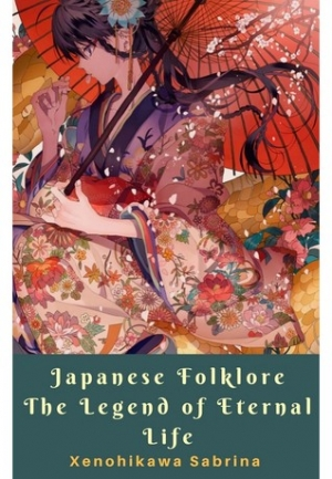 Download Japanese Folklore The Legend of Eternal Life free book as epub format