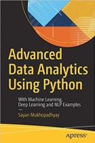 Book Advanced Data Analytics Using Python: With Machine Learning, Deep Learning and NLP Examples free