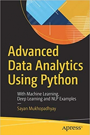 Download Advanced Data Analytics Using Python: With Machine Learning, Deep Learning and NLP Examples free book as pdf format