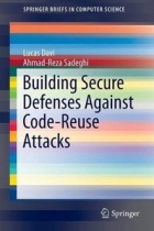 Book Building Secure Defenses Against Code-Reuse Attacks free