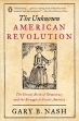 Book The Unknown American Revolution: The Unruly Birth of Democracy and the Struggle to Create America free