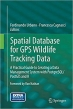 Book Spatial Database for GPS Wildlife Tracking Data: A Practical Guide to Creating a Data Management System with PostgreSQL/PostGIS and R free