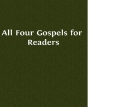 All Four Gospels for Readers by Anonymous