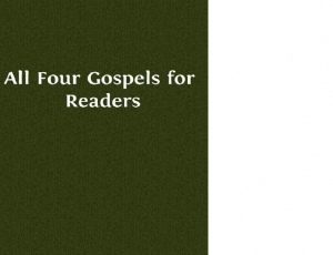 Download All Four Gospels for Readers by Anonymous free book as pdf format