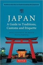 Japan A Guide to Traditions, Customs and Etiquette Kata as the Key to Understanding the Japanese